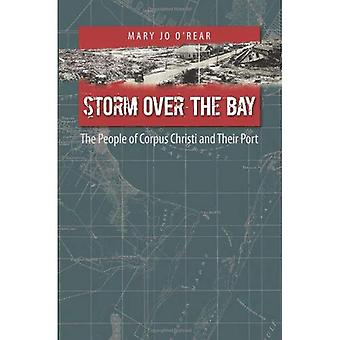 Storm Over the Bay: The People of Corpus Christi and Their Port (Gulf Coast Studies)