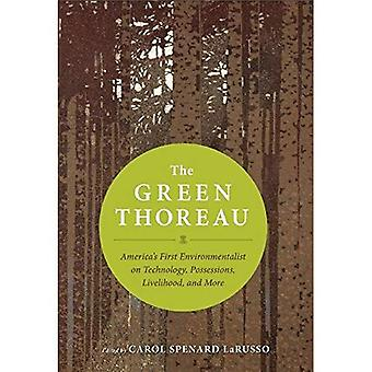 The Green Thoreau: America's First Environmentalist on Technology, Conservation, Livelihood, and More