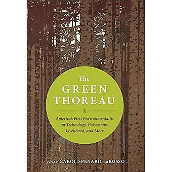 Den gröna Thoreau: USA: s första miljöaktivist på teknik, bevarande, försörjning och mer