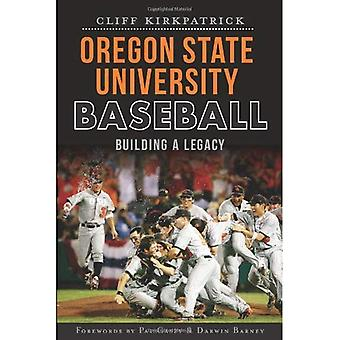 Oregon State University Baseball: Building a Legacy