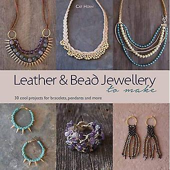 Leather and Bead Jewellery to Make: 30 Cool Projects for Bracelets, Pendants and More