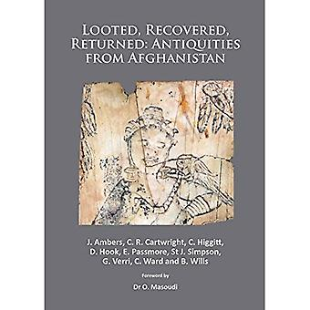 Looted, Recovered, Returned: Antiquities from Afghanistan: A Detailed Scientific and Conservation Record of a...