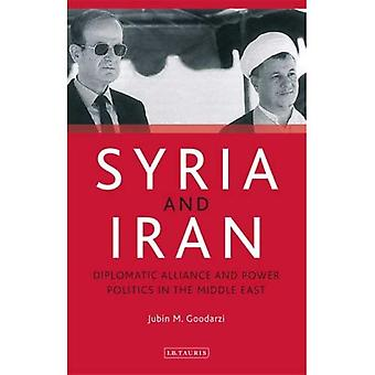 Syria and Iran: Diplomatic Alliance and Power Politics in the Middle East (Tauris Academic Studies)