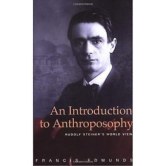 En introduktion till antroposofin: Rudolf Steiners världsbild