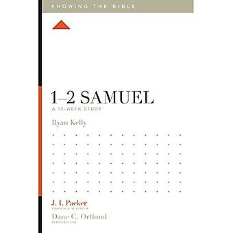 1-2 Samuel: A 12-Week Study (Knowing the Bible)