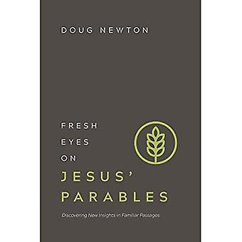Fresh Eyes on Jesus' Parables: Discovering New Insights in Familiar Passages (Fresh Eyes)