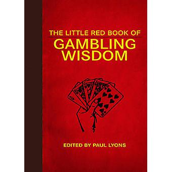 The Little Red Book Of Gambling Wisdom by Paul Lyons - 9781616083922