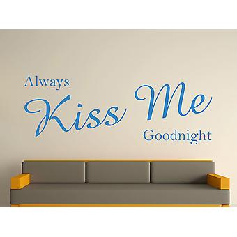Always Kiss Me Goodnight Wall Art Sticker - Olympic Blue