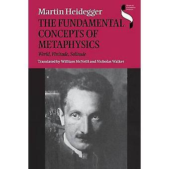 Fundamental Concepts of Metaphysics World Finitude Solitude by Heidegger & Martin