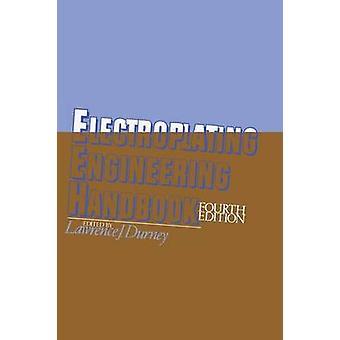 Electroplating Engineering Handbook by Durney & L.J.
