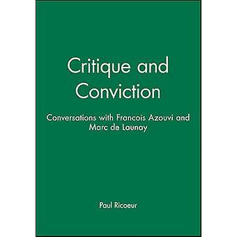 Critique and Conviction Conversations with Francois Azouvi and Marc de Launay by Ricoeur & Paul