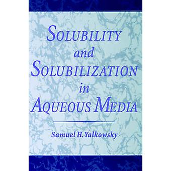 Solubility and Solubilization in Aqueous Media by Yalkowsky & S & H