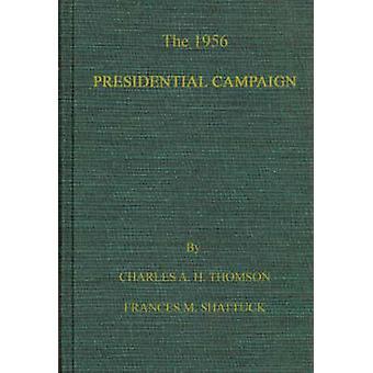 الحملة الانتخابية الرئاسية عام 1956 قبل تومسون & هولمز ألكسندر شارل