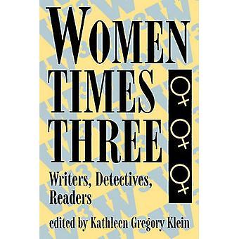 Vrouwen keer drie schrijvers Detectives lezers door Klein & Kathleen Gregory
