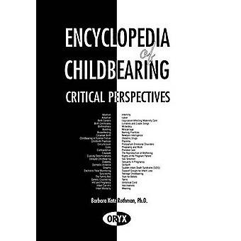 Encyclopedia of Childbearing Critical Perspectives by Rothman & Barbara Katz