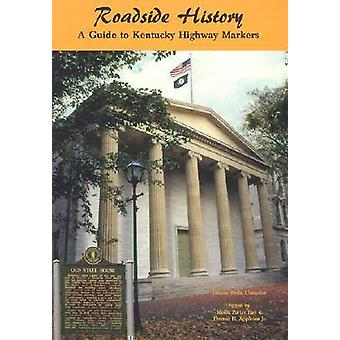 Roadside History A Guide to Kentucky Highway Markers by Hay & Melba Porter