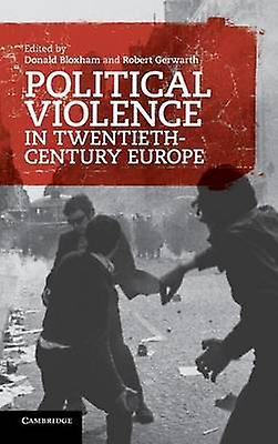 Political Violence in TwentiethCentury Europe by Bloxham & Donald
