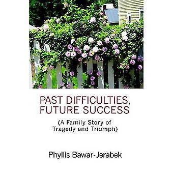 Passado o sucesso futuro de dificuldades por BawarJerabek & Phyllis