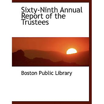 SixtyNinth Annual Report of the Trustees by Boston Public Library
