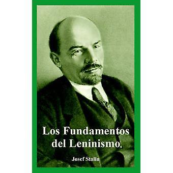 Fundamentos del Leninismo Los av Stalin & Josef