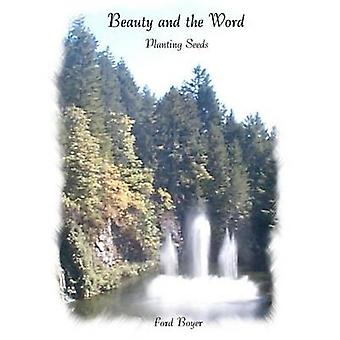 Beauty and the Word  Planting Seeds by Boyer & Ford