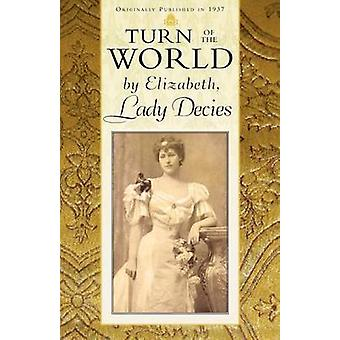 Turn of the World by Lady Decies & Elizabeth