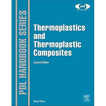 Thermoplastics and Thermoplastic Composites by Biron & Michel