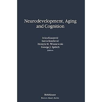 Neurodevelopment Aging and Cognition by Knezevic