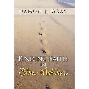 At finde troen i slowmotion af grå & Damon J.