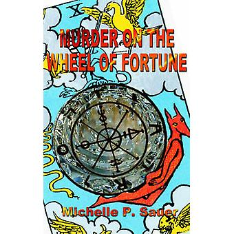Murder on the Wheel of Fortune by Sauer & Michelle P.