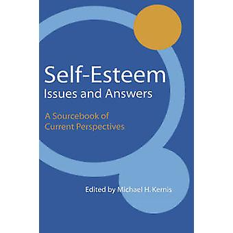 SelfEsteem Issues and Answers A Sourcebook of Current Perspectives by Kernis & Michael H.