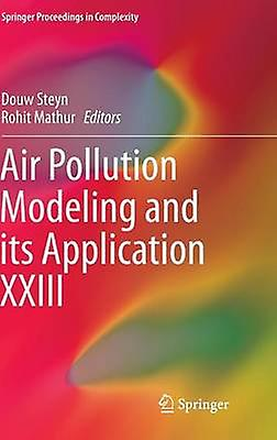 Air Pollution Modeling and its Application XXIII by Steyn & Douw