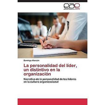 La personalidad del lder un distintivo en la organizacin by Alarcn Domingo