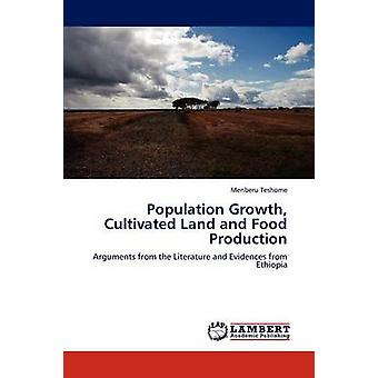 Population Growth Cultivated Land and Food Production by Teshome & Menberu