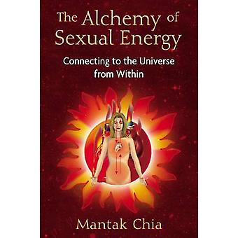 The Alchemy of Sexual Energy by Mantak Chia