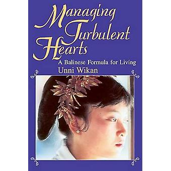 Managing Turbulent Hearts - Balinese Formula for Living (2nd) by Unni