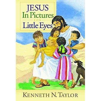 Jesus in Pictures for Little Eyes (abridged edition) by Kenneth N Tay