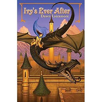 Ivy's Ever After by Dawn Lairamore - 9780823429370 Book