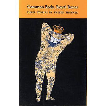 Common Body - Royal Bones by Evelyn Shefner - 9780918273338 Book