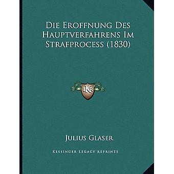 Die Eroffnung Des Hauptverfahrens Im Strafprocess (1830) by Julius Gl