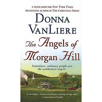 The Angels of Morgan Hill by Donna VanLiere - 9781250026644 Book