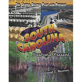 South Carolina - Past and Present by Daniel E Harmon - 9781435894952 B