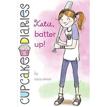 Katie - Batter Up! by Coco Simon - 9781442446113 Book