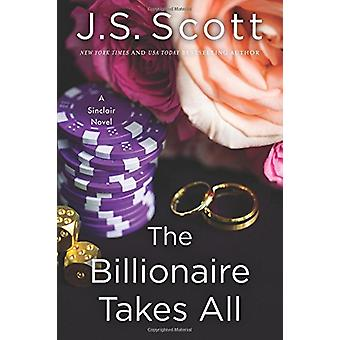 The Billionaire Takes All by J. S. Scott - 9781503941649 Book