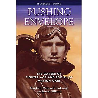 Pushing the Envelope - The Career of Fighter Ace and Test Pilot Marion