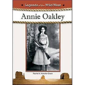 Annie Oakley by Rachel A Koestler-Grack - 9781604135947 Book