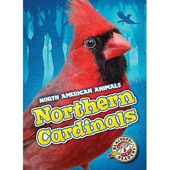 Northern Cardinals by Megan Borgert-Spaniol - 9781626176409 Book