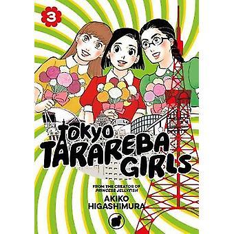 Tokyo Tarareba Girls 3 by Tokyo Tarareba Girls 3 - 9781632366870 Book
