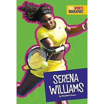Serena Williams by Elizabeth Raum - 9781681521701 Book