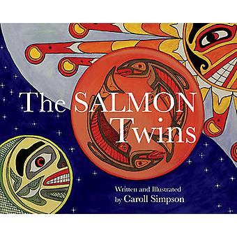 The Salmon Twins by Caroll Simpson - 9781927527009 Book